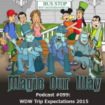 2015 Podcast Walt Disney World Trip Expectations