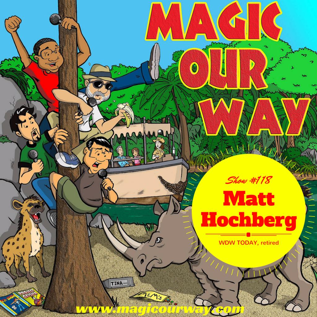 Matt Hochberg: WDW Today, retired – MOW #118