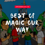 Best of Magic Our Way Episodes #001-010