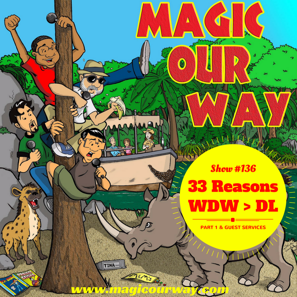33 Reasons: WDW > DL, Part 1 – MOW #136