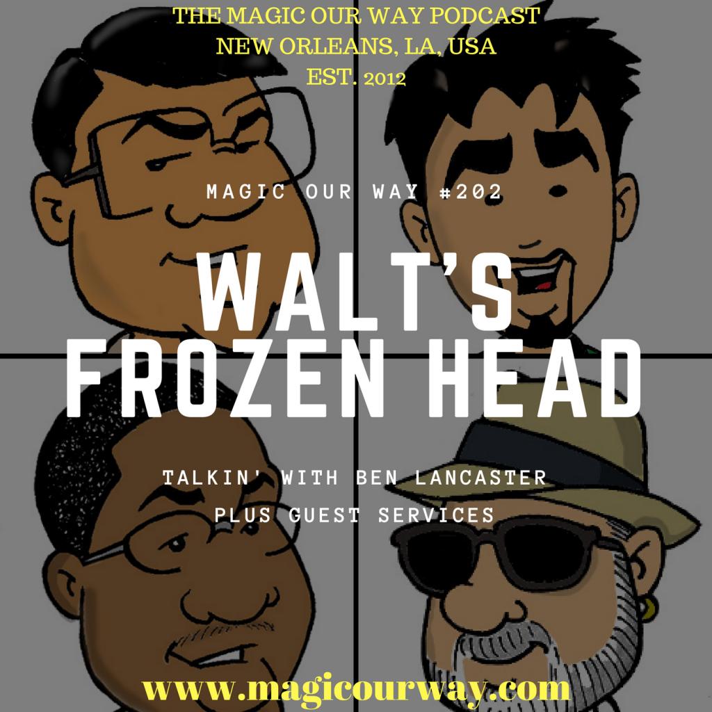 Walt's Frozen Head: Benjamin Lancaster – MOW #202