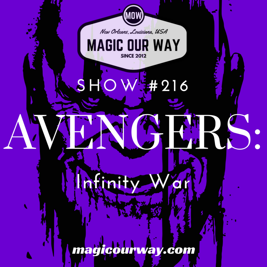 Avengers: Infinity War Movie Review – MOW #216