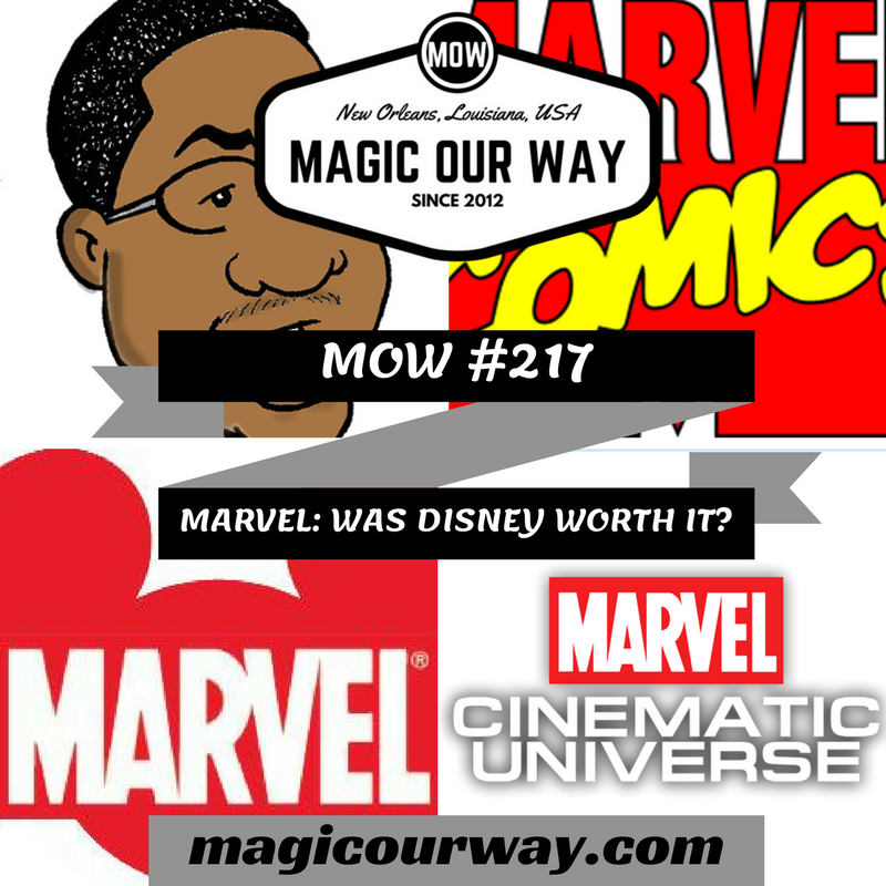 Marvel: Was Disney Worth It? – MOW #217