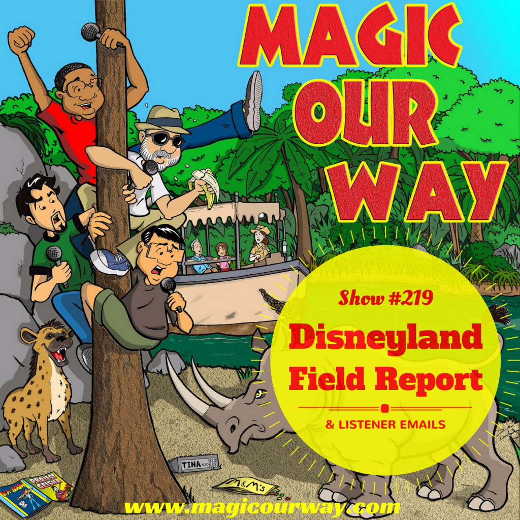 Disneyland Field Report & Listener Emails – MOW #219