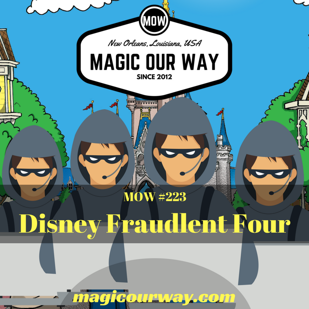 Disney Fraudulent Four – MOW #223