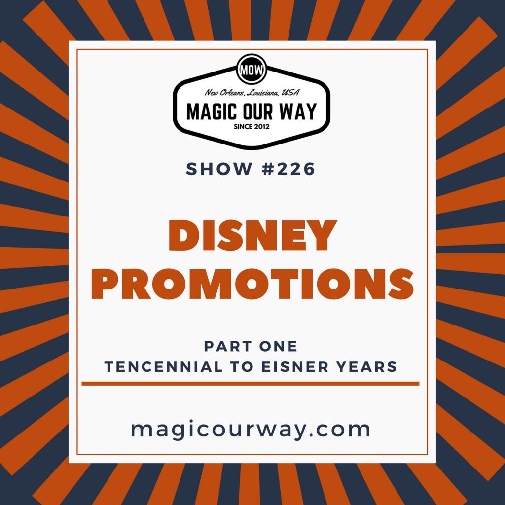 Disney Parks Promotions Retrospective: 1981-2002 – MOW #226