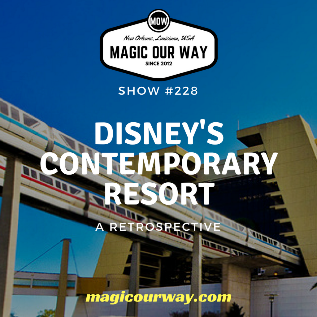 Disney's Contemporary Resort Retrospective – MOW #228