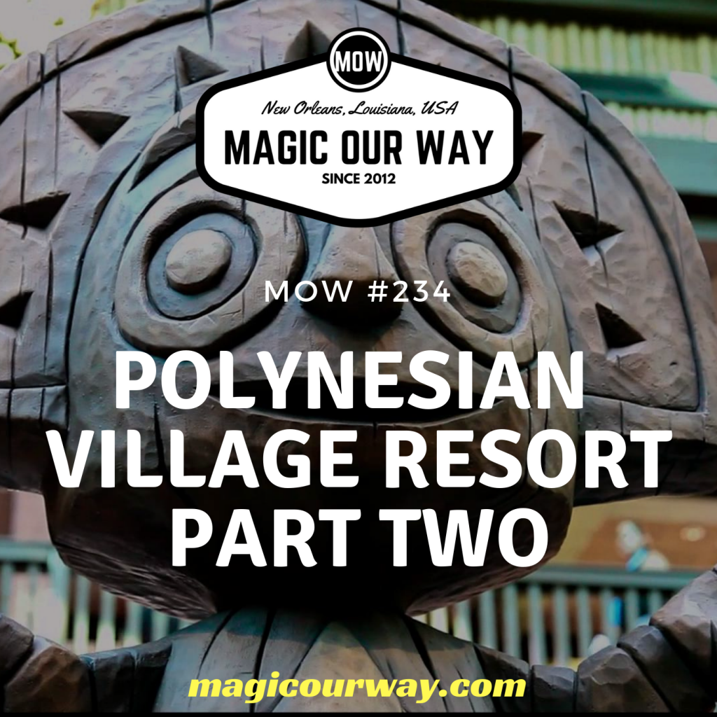 Polynesian Village Resort Part Two – MOW #234