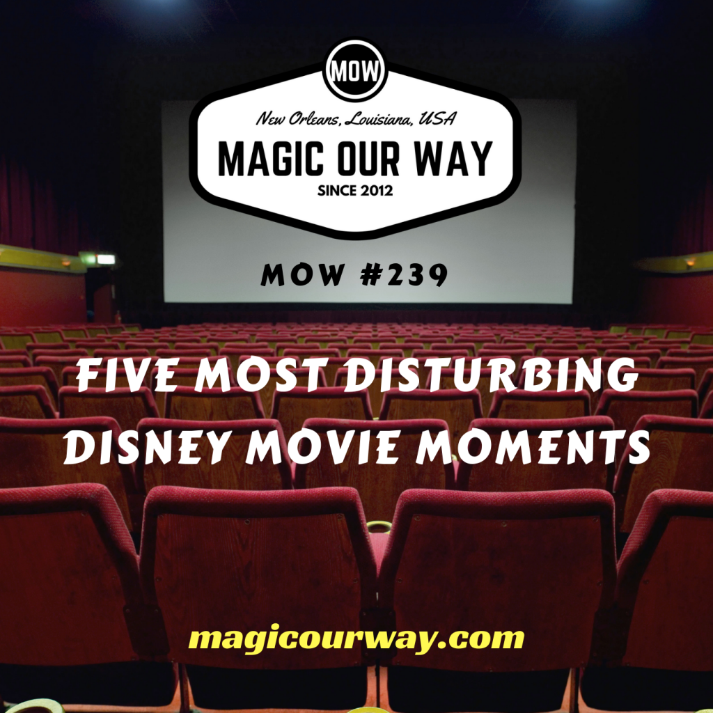 Five Most Disturbing Disney Movie Moments – MOW #239