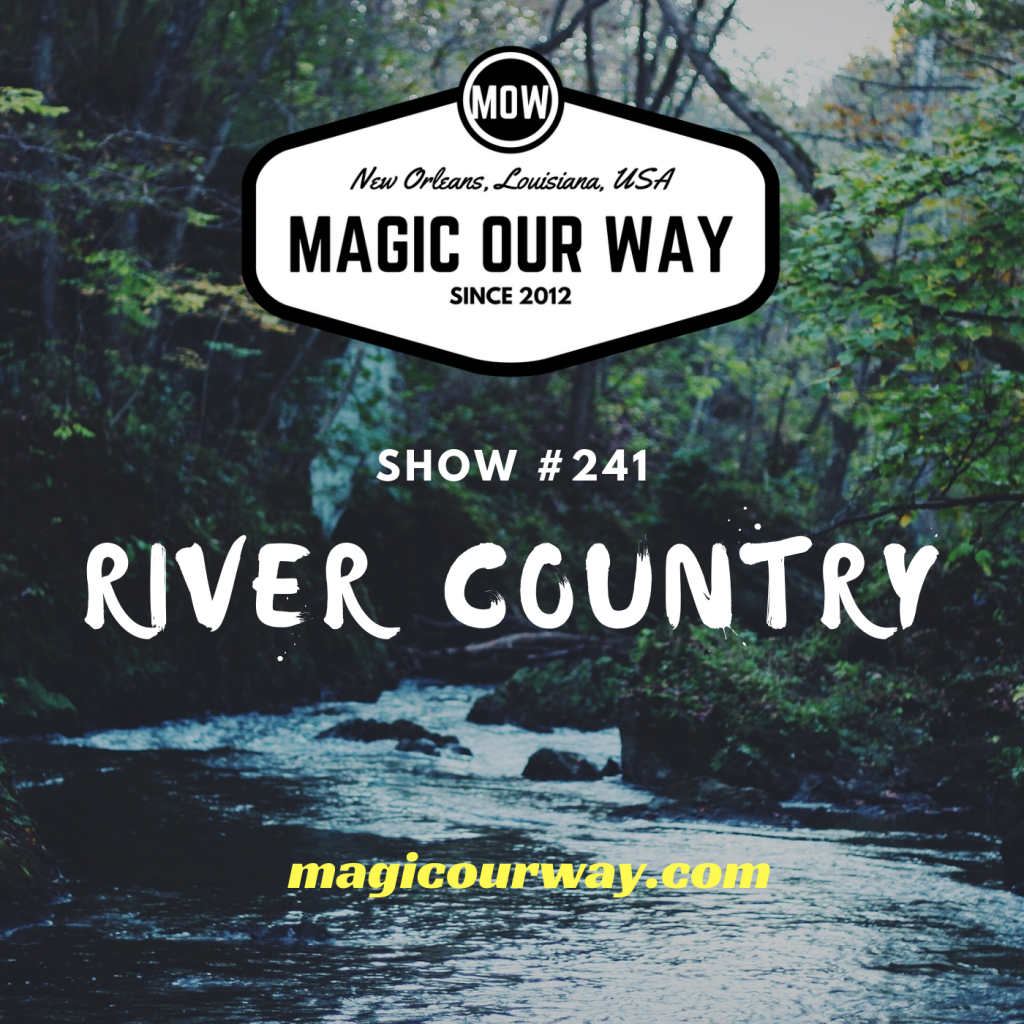 River Country Retrospective – MOW #241